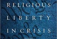 ▲신간 '위기에 놓인 종교의 자유: 불확실성 시대에 신앙 생활하기' 표지. ⓒEncounter Books