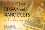 제 2회 오르간 교회음악 시리즈로 선보이는 'Organ and Piano Duets for Thanksgiving'